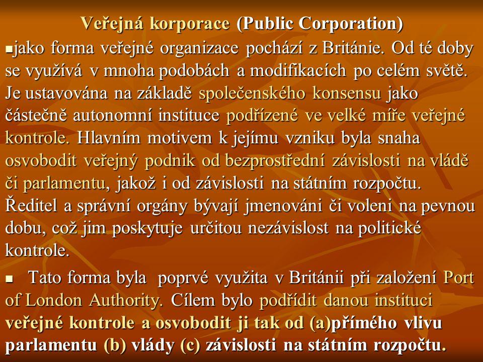 Veřejná korporace (Public Corporation) jako forma veřejné organizace pochází z Británie. Od té doby se využívá v mnoha podobách a modifikacích po celé