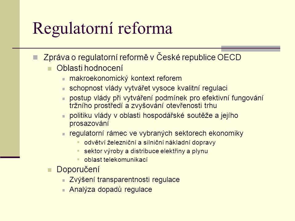 Regulatorní reforma Zpráva o regulatorní reformě v České republice OECD Oblasti hodnocení makroekonomický kontext reforem schopnost vlády vytvářet vys