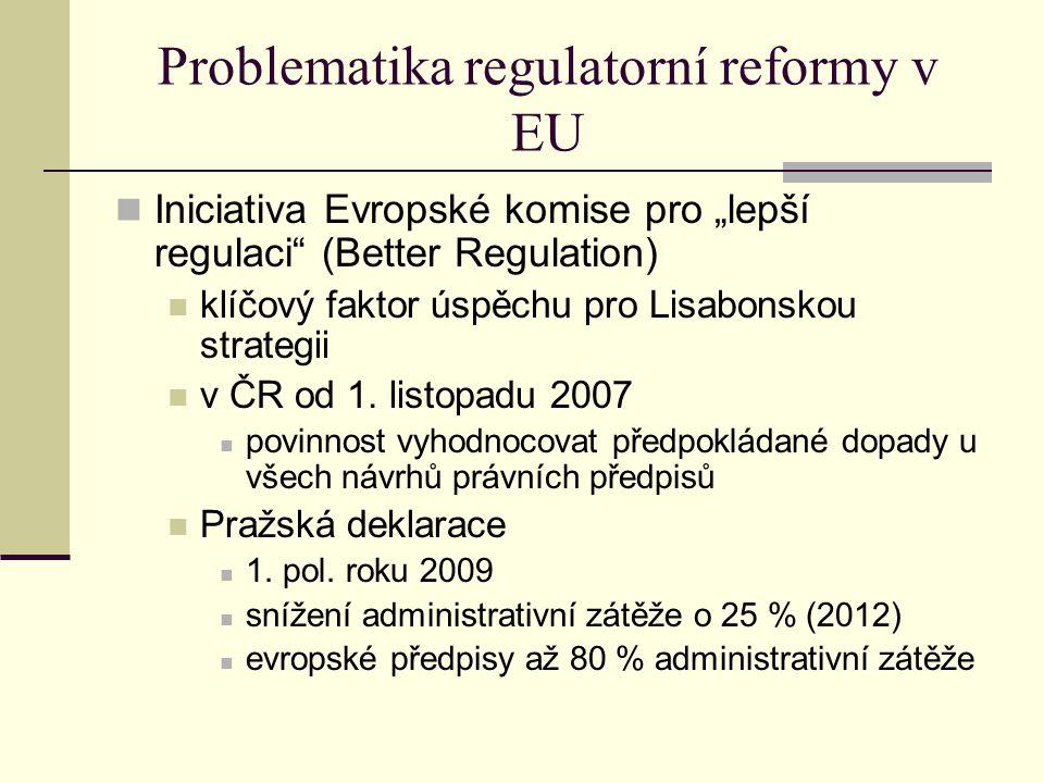 """Problematika regulatorní reformy v EU Iniciativa Evropské komise pro """"lepší regulaci"""" (Better Regulation) klíčový faktor úspěchu pro Lisabonskou strat"""