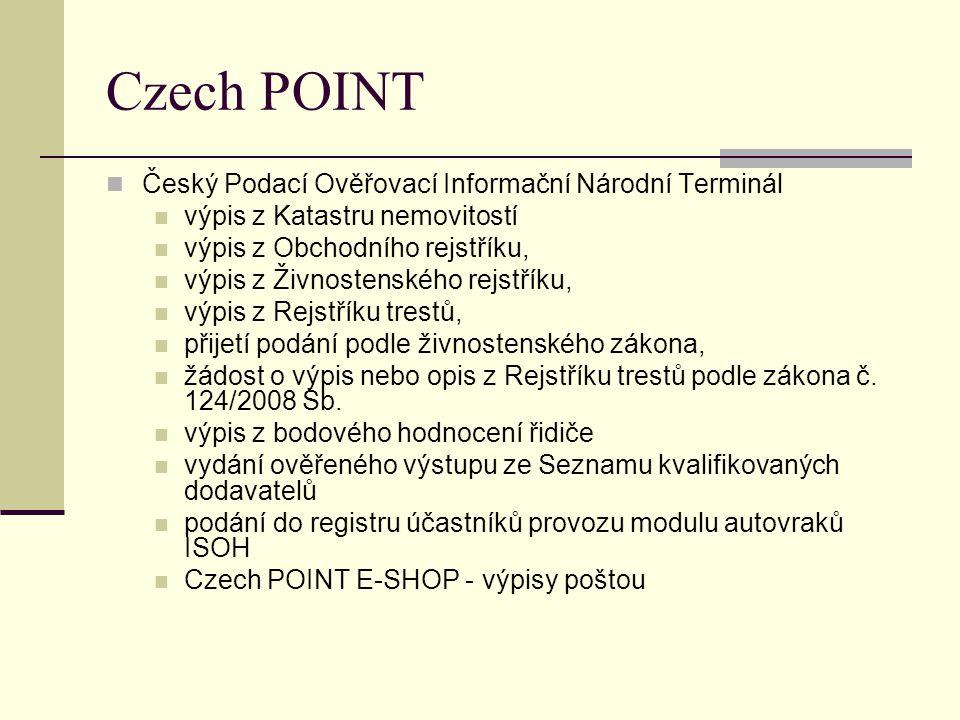 Czech POINT Český Podací Ověřovací Informační Národní Terminál výpis z Katastru nemovitostí výpis z Obchodního rejstříku, výpis z Živnostenského rejst