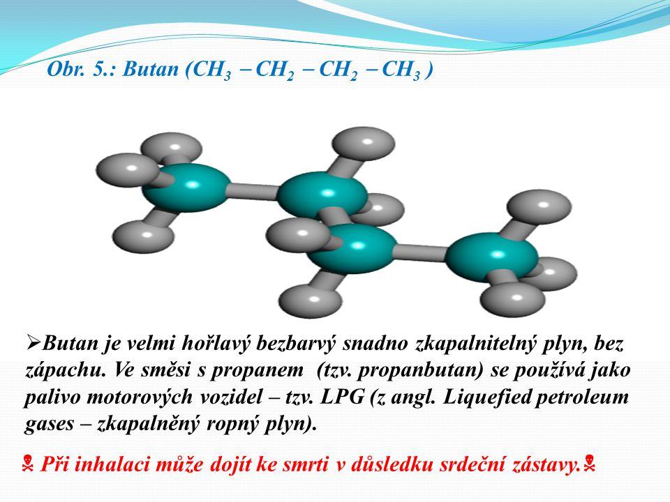 Obr. 4.: Propan (CH 3  CH 2  CH 3 )  Propan je bezbarvý snadno zkapalnitelný hořlavý plyn, bez zápachu, je těžší než vzduch a ve směsi se vzduchem