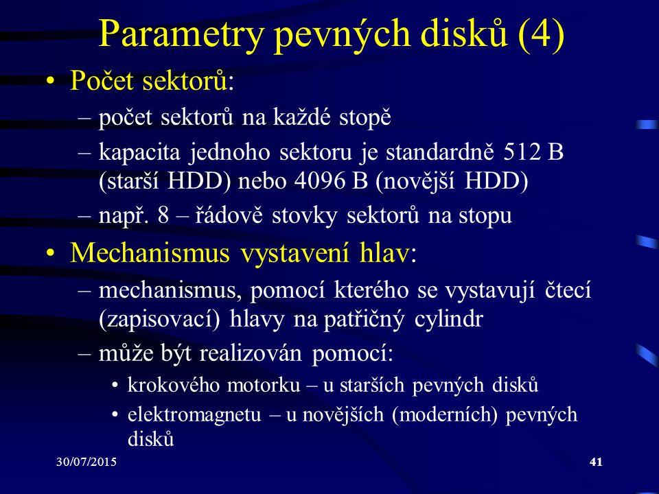 30/07/201541 Parametry pevných disků (4) Počet sektorů: –počet sektorů na každé stopě –kapacita jednoho sektoru je standardně 512 B (starší HDD) nebo