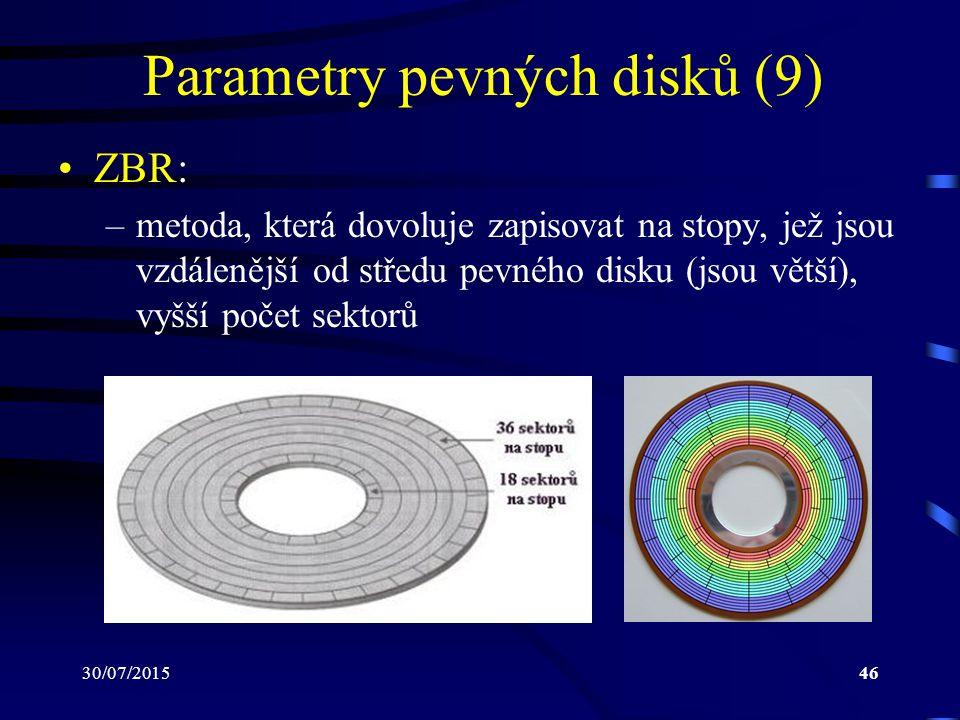 30/07/201546 Parametry pevných disků (9) ZBR: –metoda, která dovoluje zapisovat na stopy, jež jsou vzdálenější od středu pevného disku (jsou větší), v