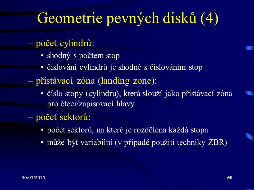 30/07/201550 Geometrie pevných disků (4) –počet cylindrů: shodný s počtem stop číslování cylindrů je shodné s číslováním stop –přistávací zóna (landin