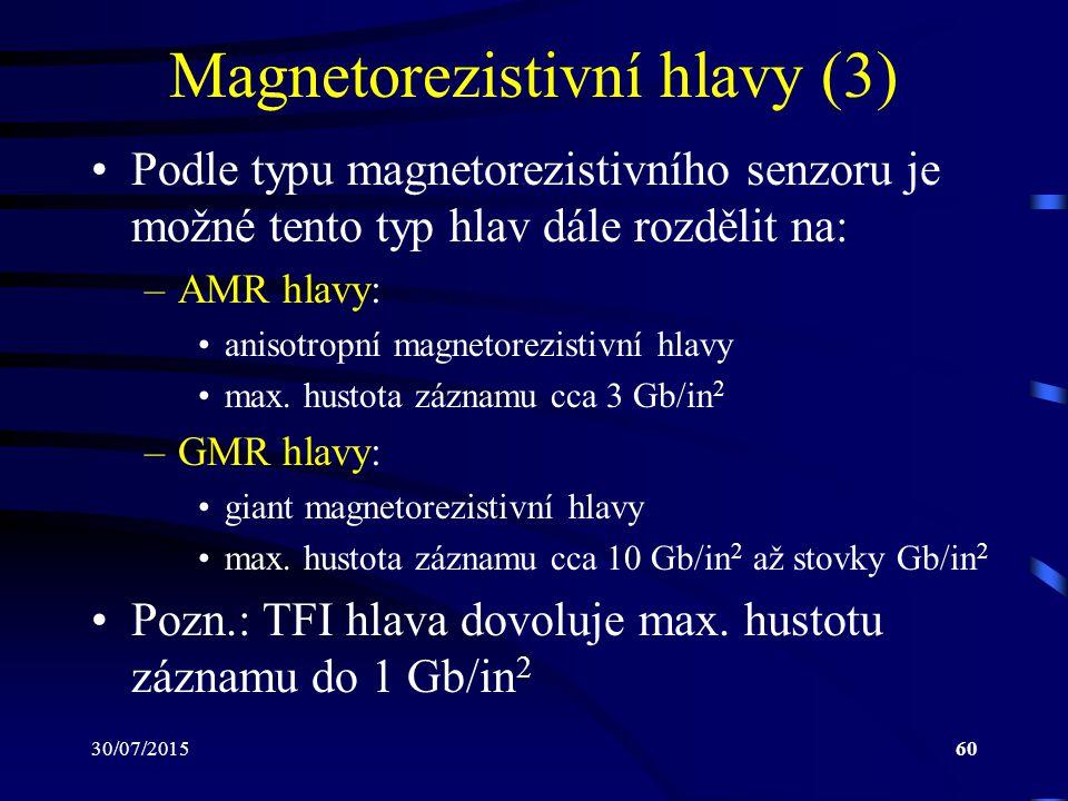 30/07/201560 Magnetorezistivní hlavy (3) Podle typu magnetorezistivního senzoru je možné tento typ hlav dále rozdělit na: –AMR hlavy: anisotropní magn