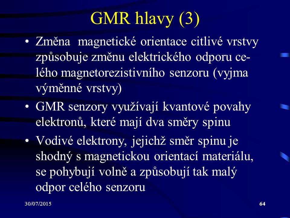 30/07/201564 GMR hlavy (3) Změna magnetické orientace citlivé vrstvy způsobuje změnu elektrického odporu ce- lého magnetorezistivního senzoru (vyjma v