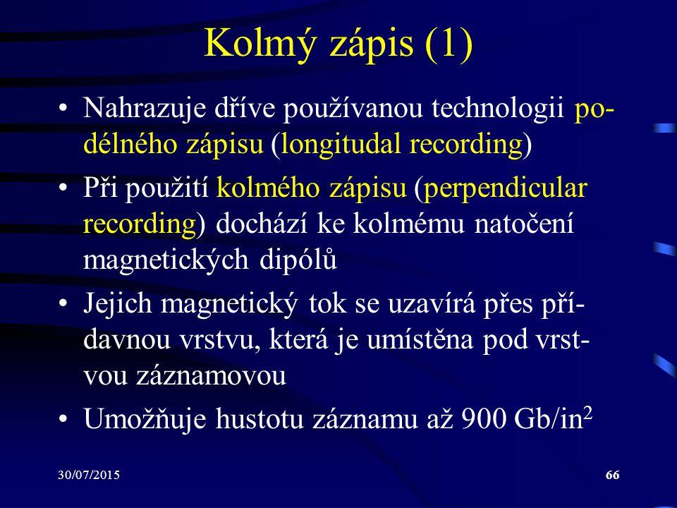 30/07/201566 Kolmý zápis (1) Nahrazuje dříve používanou technologii po- délného zápisu (longitudal recording) Při použití kolmého zápisu (perpendicula