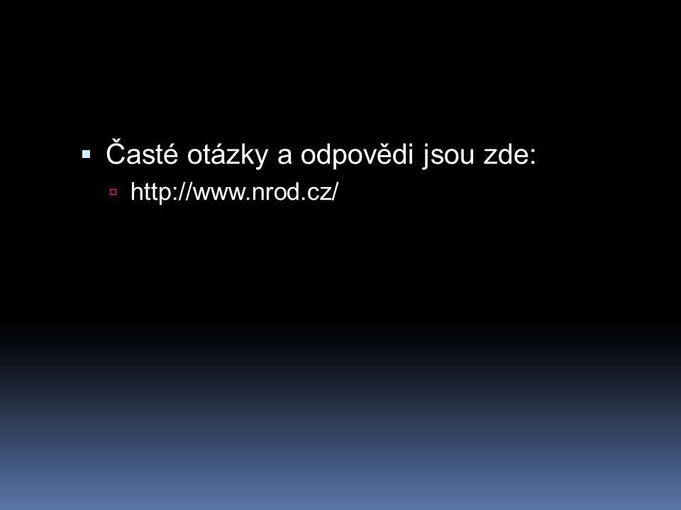  Časté otázky a odpovědi jsou zde:  http://www.nrod.cz/