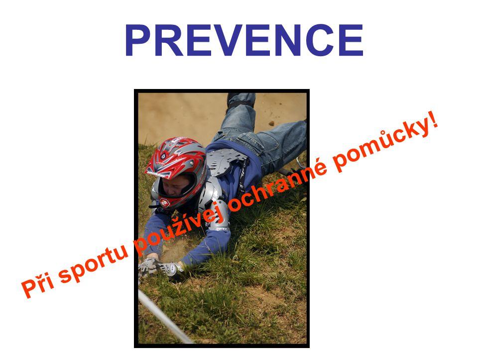 PREVENCE Při sportu používej ochranné pomůcky!