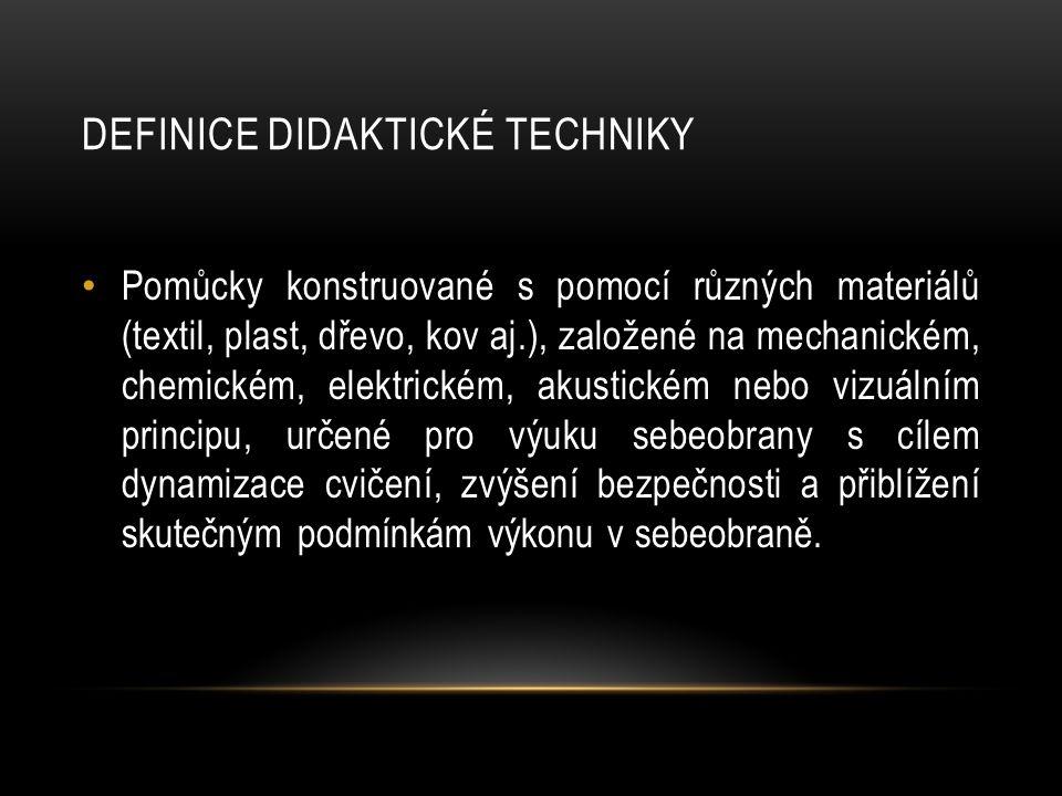 DEFINICE DIDAKTICKÉ TECHNIKY Pomůcky konstruované s pomocí různých materiálů (textil, plast, dřevo, kov aj.), založené na mechanickém, chemickém, elek