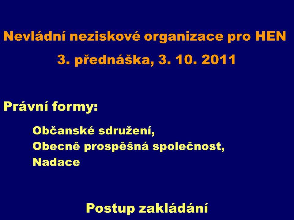 Nevládní neziskové organizace pro HEN 3. přednáška, 3.