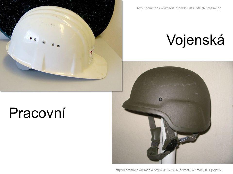 Vojenská http://commons.wikimedia.org/wiki/File:M96_helmet_Denmark_001.jpg#file http://commons.wikimedia.org/wiki/File%3ASchutzhelm.jpg Pracovní