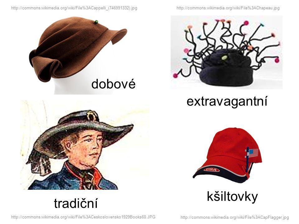 extravagantní dobové http://commons.wikimedia.org/wiki/File%3ACappelli_(746991332).jpg http://commons.wikimedia.org/wiki/File%3AChapeau.jpg http://com
