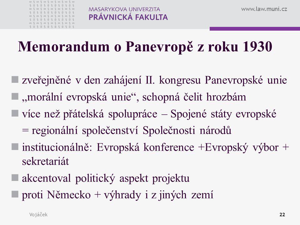 """www.law.muni.cz Vojáček22 Memorandum o Panevropě z roku 1930 zveřejněné v den zahájení II. kongresu Panevropské unie """"morální evropská unie"""", schopná"""