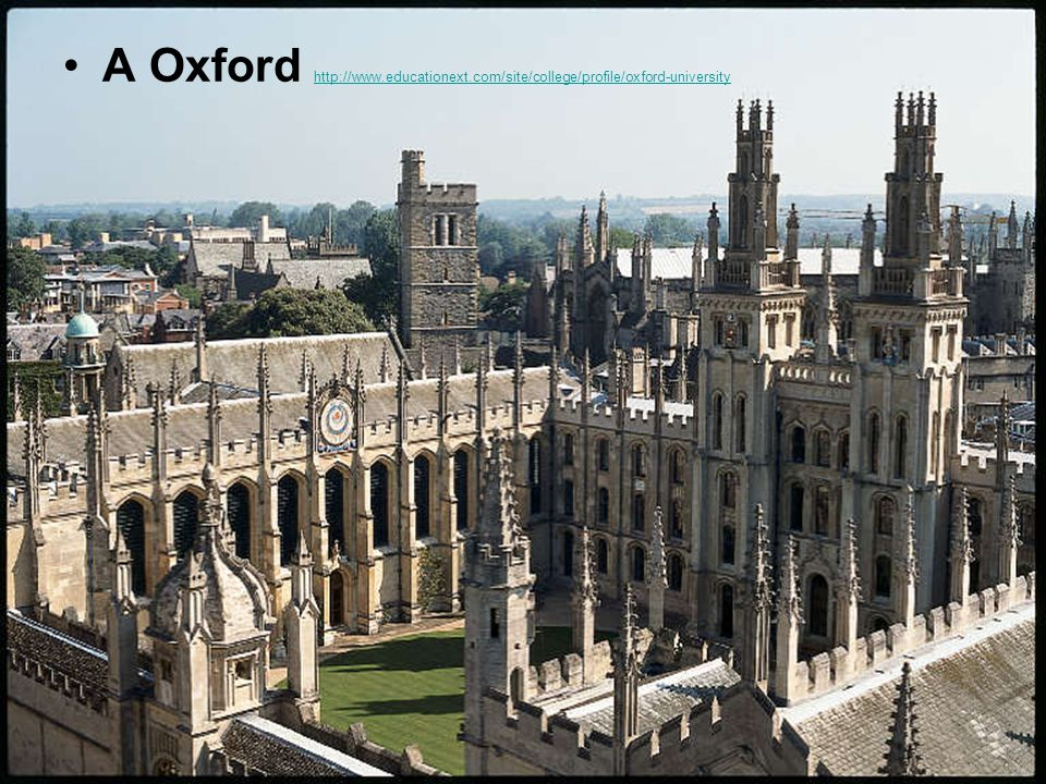 A Oxford http://www.educationext.com/site/college/profile/oxford-university http://www.educationext.com/site/college/profile/oxford-university