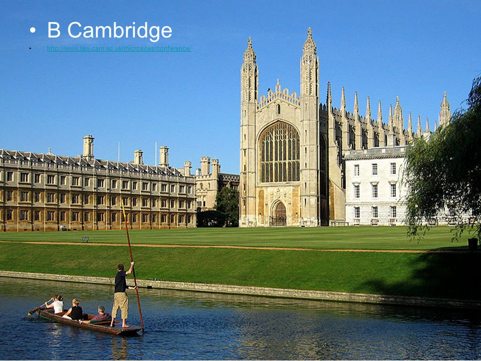 B Cambridge http://www.law.cam.ac.uk/microsites/conference/