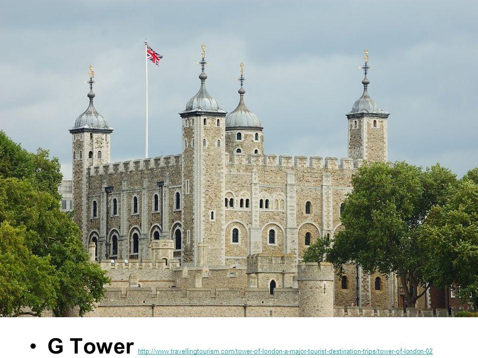 G Tower http://www.travellingtourism.com/tower-of-london-a-major-tourist-destination-trips/tower-of-london-02 http://www.travellingtourism.com/tower-o