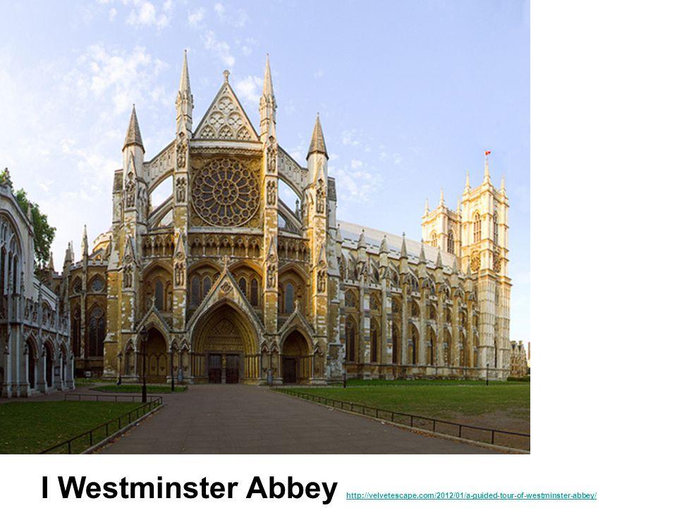 I Westminster Abbey http://velvetescape.com/2012/01/a-guided-tour-of-westminster-abbey/ http://velvetescape.com/2012/01/a-guided-tour-of-westminster-a