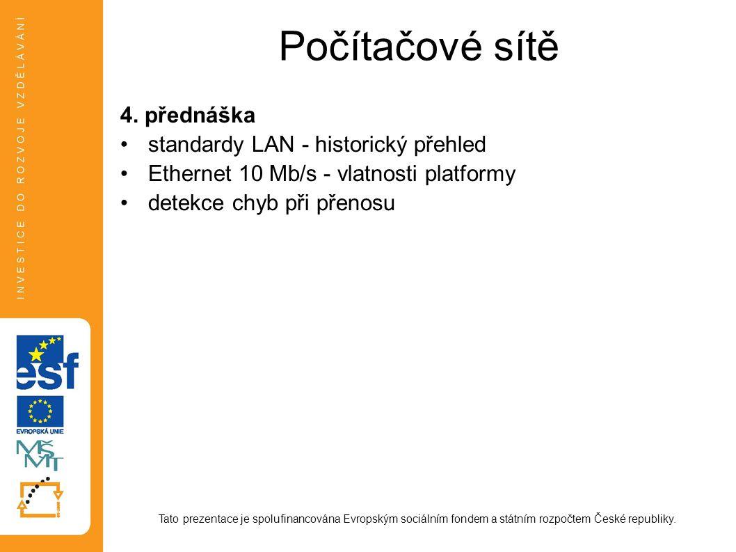 Platformy LAN - historie Tato prezentace je spolufinancována Evropským sociálním fondem a státním rozpočtem České republiky.