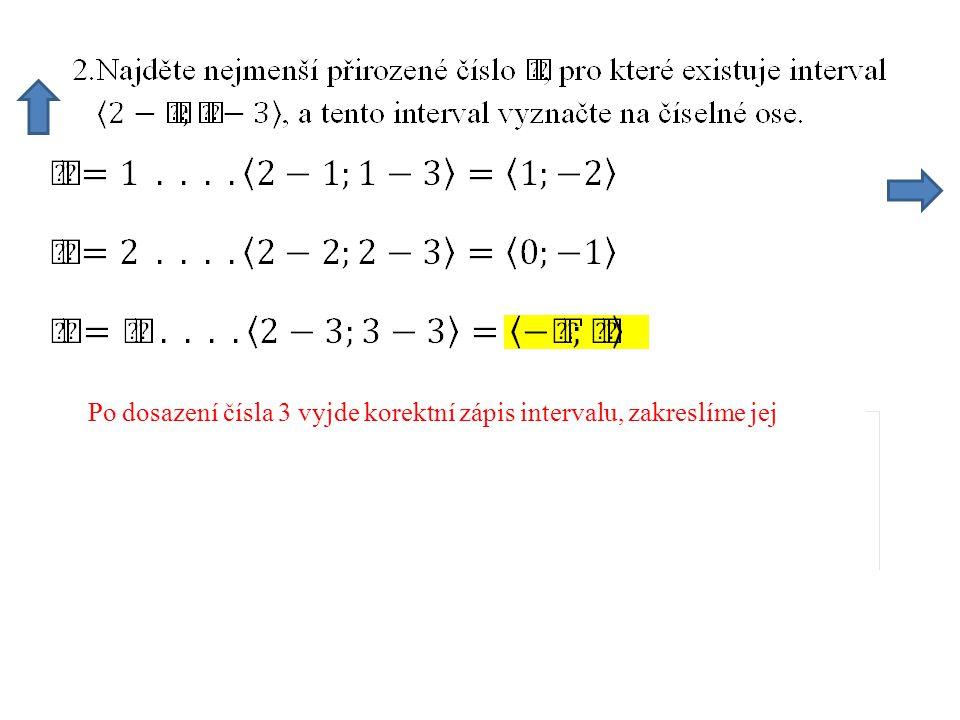 Po dosazení čísla 3 vyjde korektní zápis intervalu, zakreslíme jej