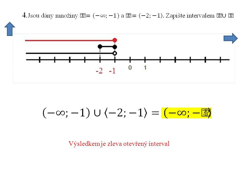 Výsledkem je zleva otevřený interval