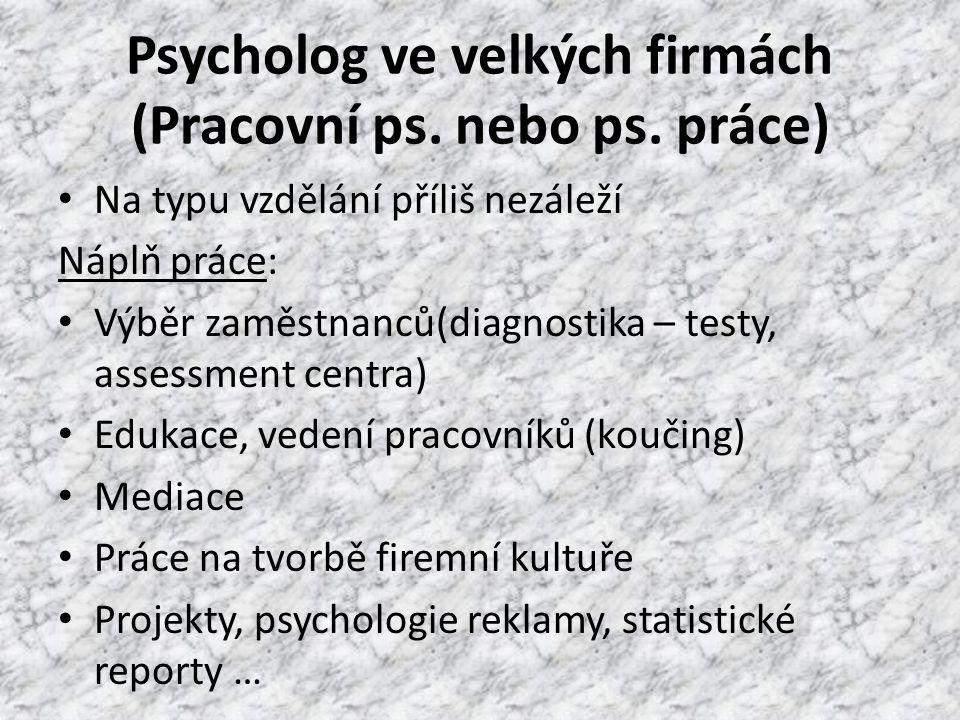 Psycholog ve velkých firmách (Pracovní ps. nebo ps.