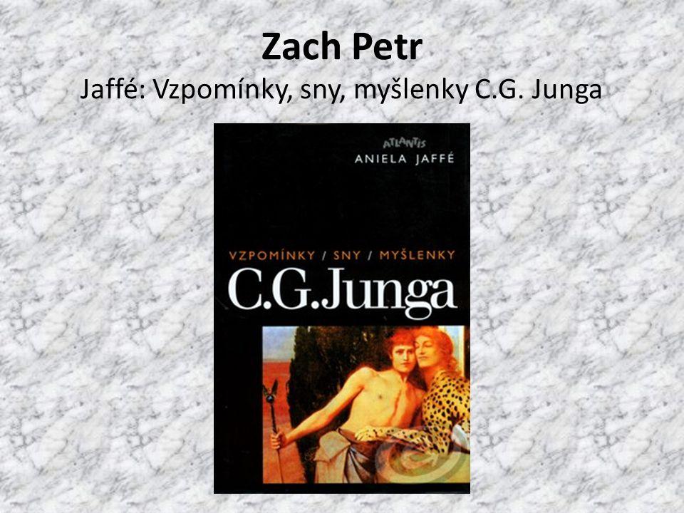 Zach Petr Jaffé: Vzpomínky, sny, myšlenky C.G. Junga