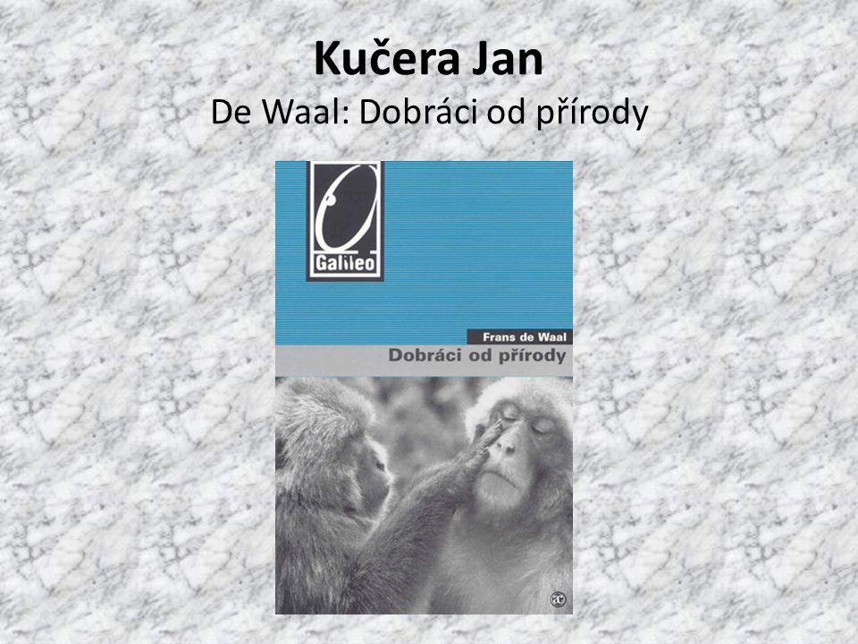 Kučera Jan De Waal: Dobráci od přírody
