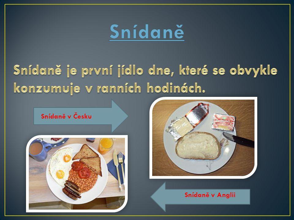 Snídaně v Česku Snídaně v Anglii