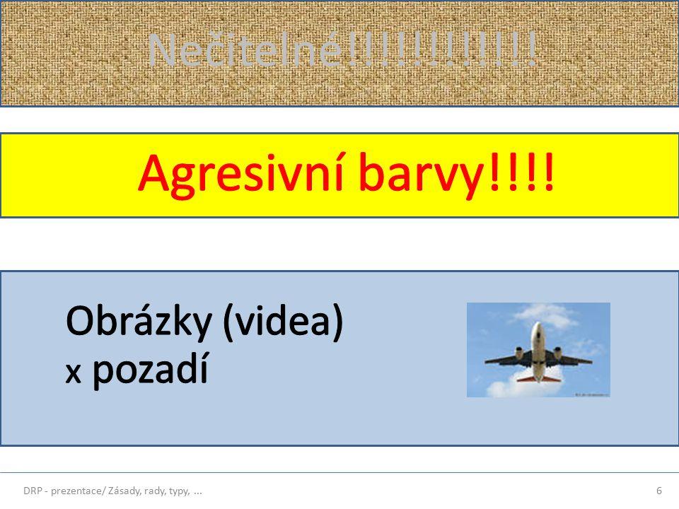 Nečitelné!!!!!!!!!!!! 6DRP - prezentace/ Zásady, rady, typy,...
