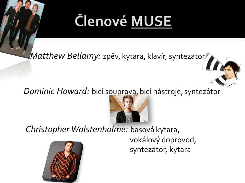 Matthew Bellamy: zpěv, kytara, klavír, syntezátor Dominic Howard: bicí souprava, bicí nástroje, syntezátor Christopher Wolstenholme: basová kytara, vo