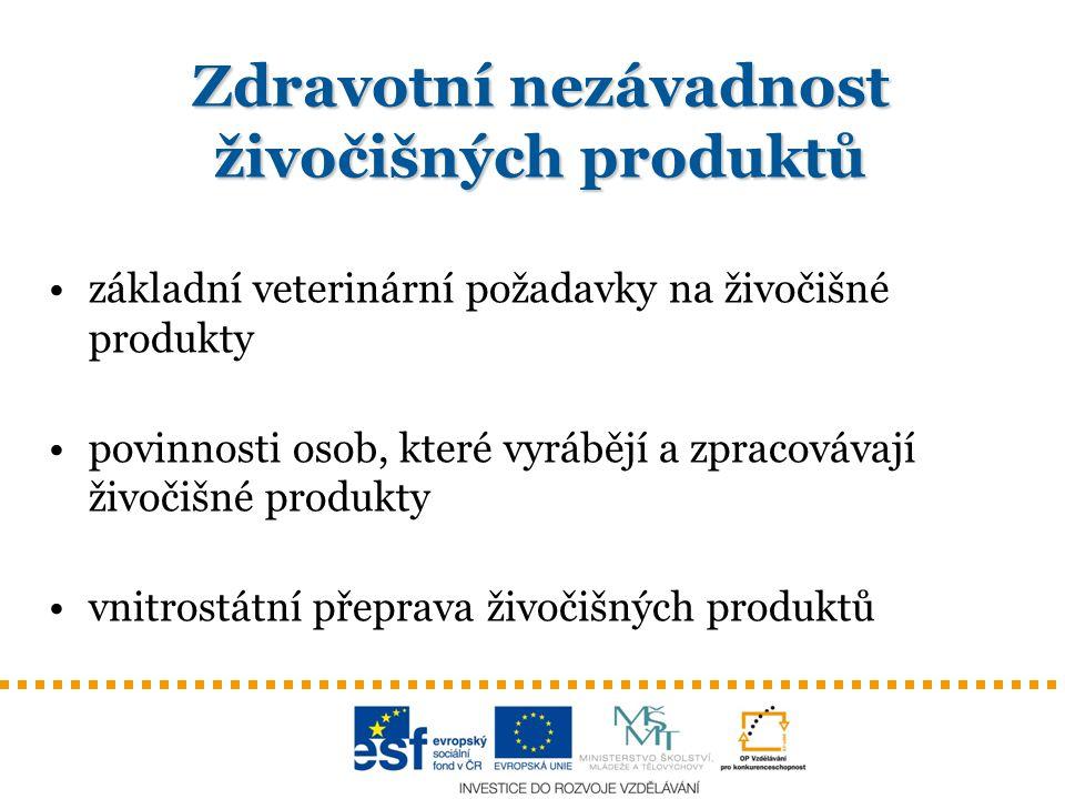 Zdravotní nezávadnost živočišných produktů základní veterinární požadavky na živočišné produkty povinnosti osob, které vyrábějí a zpracovávají živočišné produkty vnitrostátní přeprava živočišných produktů
