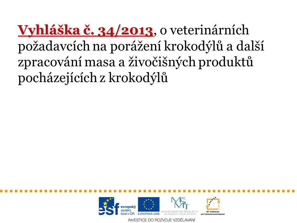 Vyhláška č.34/2013 Vyhláška č.