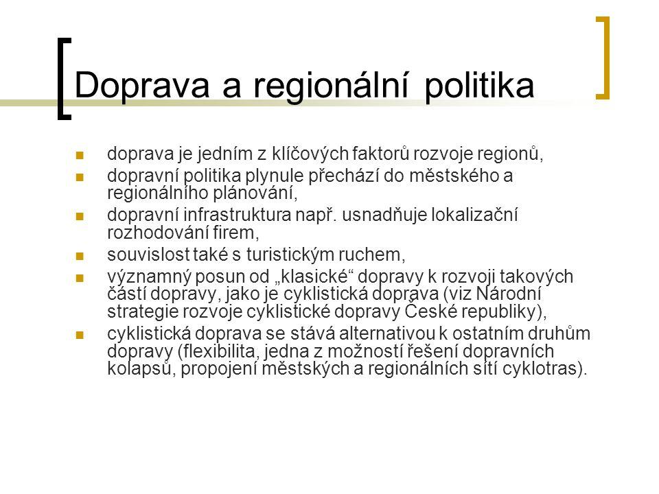 Doprava a regionální politika doprava je jedním z klíčových faktorů rozvoje regionů, dopravní politika plynule přechází do městského a regionálního pl