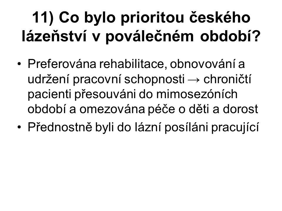 11) Co bylo prioritou českého lázeňství v poválečném období.