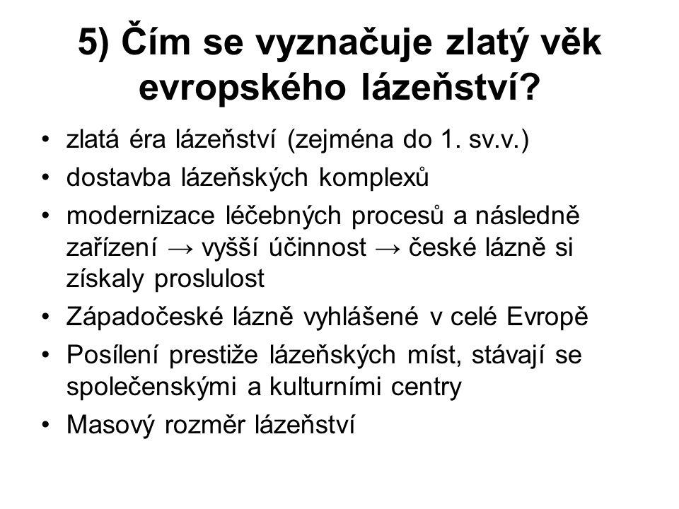 5) Čím se vyznačuje zlatý věk evropského lázeňství.