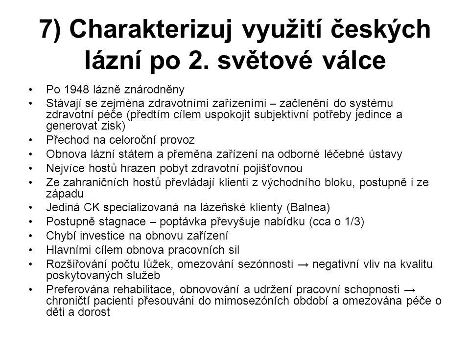 8) Ve kterém období bylo české lázeňství zestátněno.