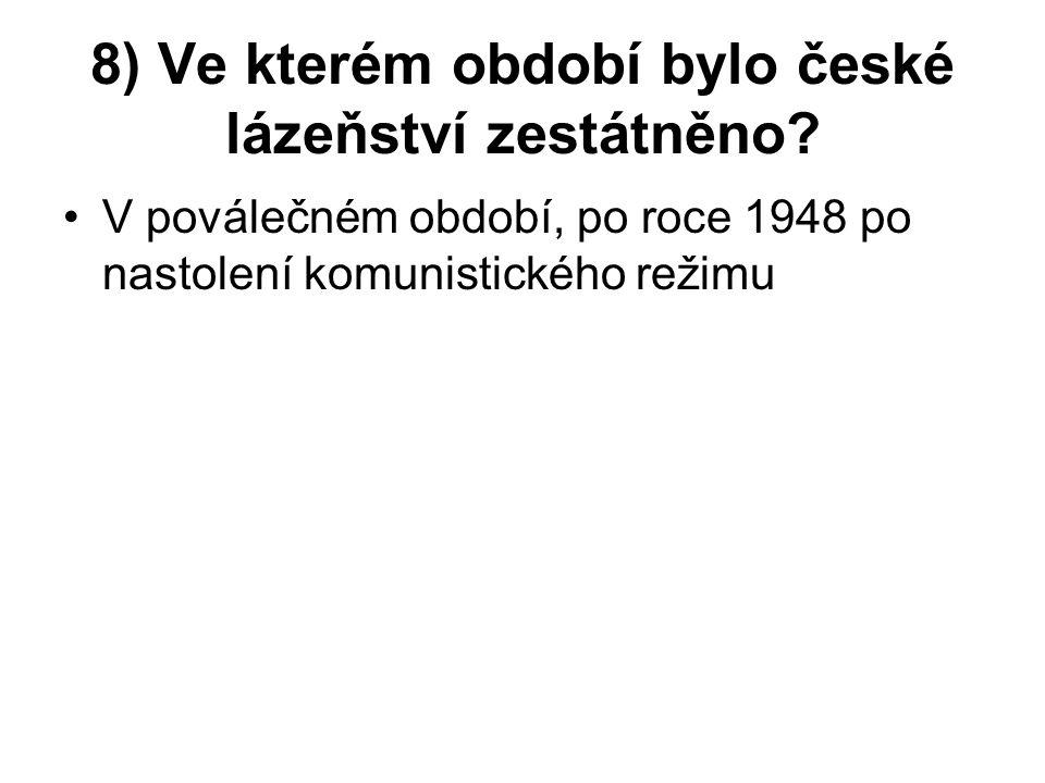 9) Ve kterém století přechází české lázeňství na celoroční provoz? Ve 2. ½ 20. století