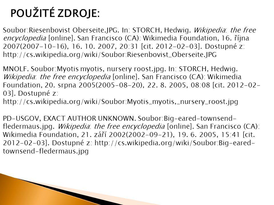 POUŽITÉ ZDROJE: Soubor:Riesenbovist Oberseite.JPG. In: STORCH, Hedwig. Wikipedia: the free encyclopedia [online]. San Francisco (CA): Wikimedia Founda