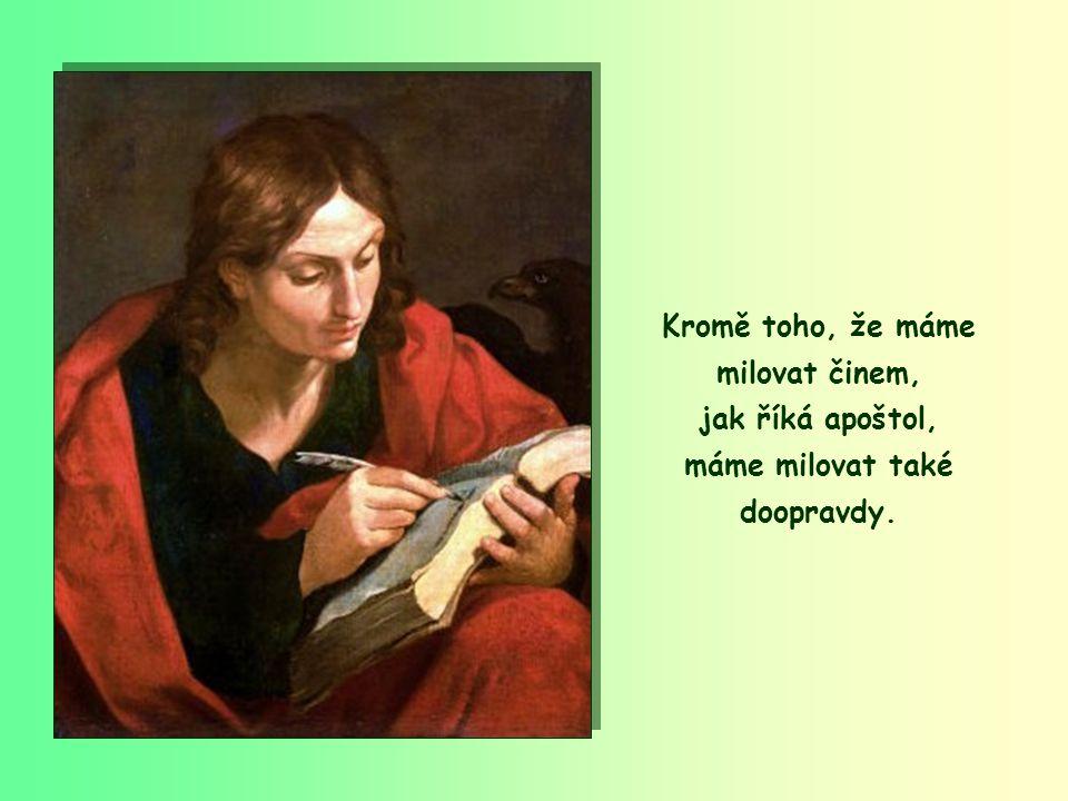 """""""Nemilujme jen slovem a jazykem, ale činem, doopravdy!"""
