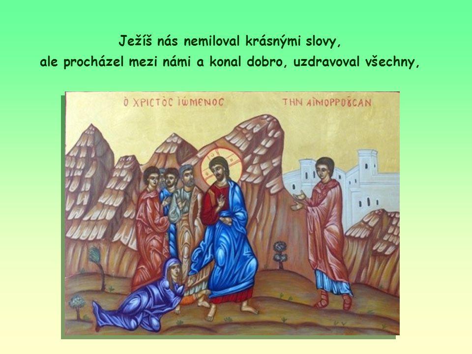 Milovat činem. Apoštol říká, že pravá víra je víra prověřená tím, že milujeme tak, jak miloval Ježíš a jak nás tomu učil. První typickou vlastností té