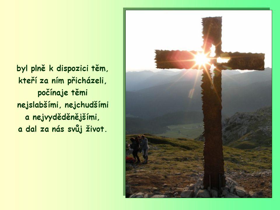 Ježíš nás nemiloval krásnými slovy, ale procházel mezi námi a konal dobro, uzdravoval všechny,