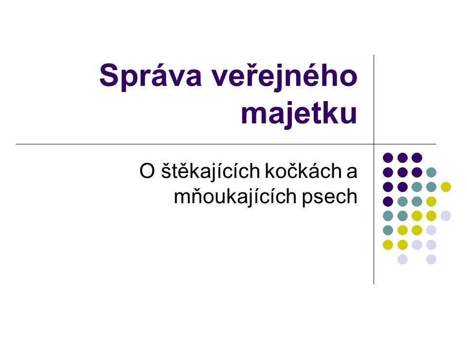 O čem předmět bude? majetek státu majetek obcí a krajů veřejné zakázky veřejná podpora