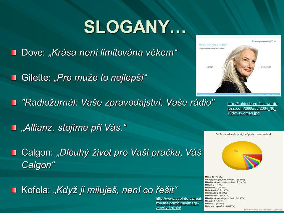 """SLOGANY… Dove: """"Krása není limitována věkem"""" Gilette: """"Pro muže to nejlepší"""""""