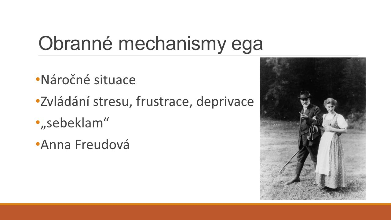 """Obranné mechanismy ega Náročné situace Zvládání stresu, frustrace, deprivace """"sebeklam"""" Anna Freudová"""