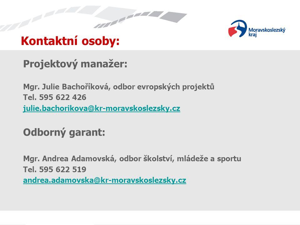 Kontaktní osoby: Projektový manažer: Mgr. Julie Bachoříková, odbor evropských projektů Tel. 595 622 426 julie.bachorikova@kr-moravskoslezsky.cz Odborn