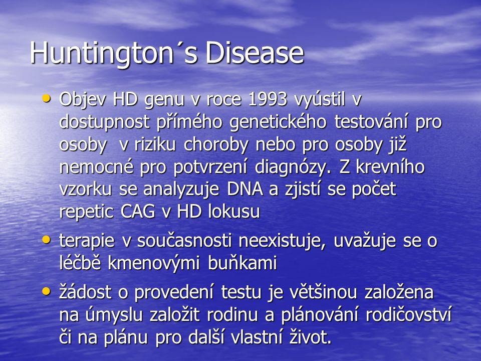 Huntington´s Disease Objev HD genu v roce 1993 vyústil v dostupnost přímého genetického testování pro osoby v riziku choroby nebo pro osoby již nemocn