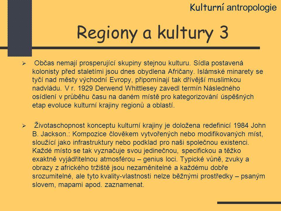 Regiony a kultury 3  Občas nemají prosperující skupiny stejnou kulturu. Sídla postavená kolonisty před staletími jsou dnes obydlena Afričany. Islámsk