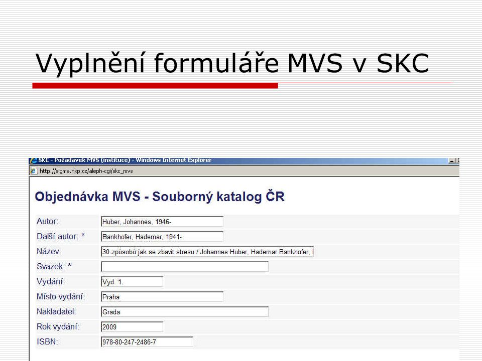 Vyplnění formuláře MVS v SKC