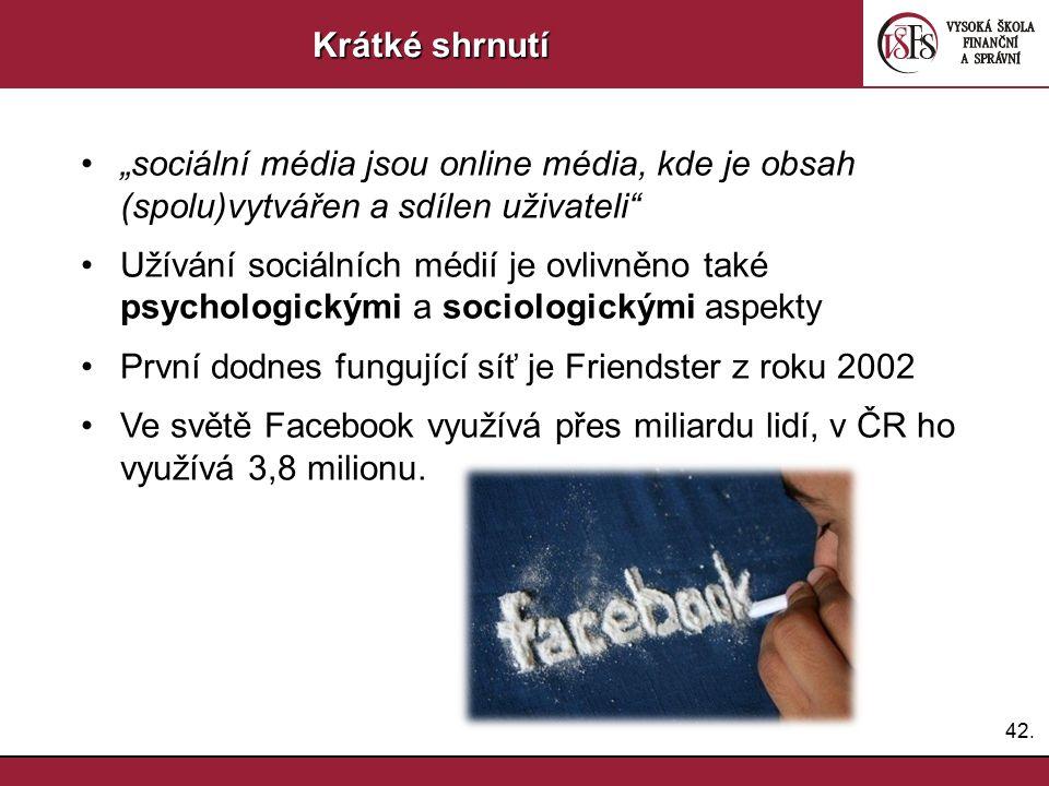 """42. Krátké shrnutí """"sociální média jsou online média, kde je obsah (spolu)vytvářen a sdílen uživateli"""" Užívání sociálních médií je ovlivněno také psyc"""